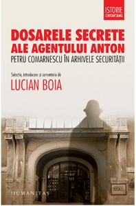 Dosarele secrete ale agentului Anton Petru Comarnescu în arhivele Securităţii