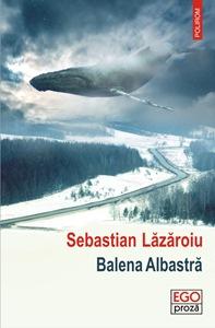 Sebastian Lăzăroiu – un joc al Balenei albastre sau un joc împotriva ei »