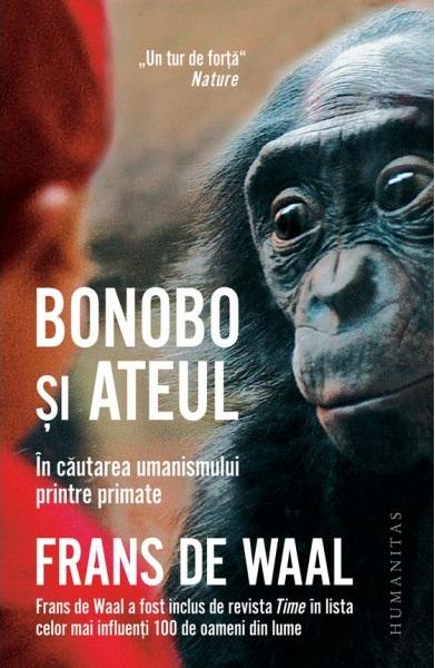 Bonobo si ateul. In cautarea umanismului printre primate